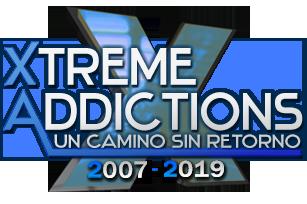 Xtreme Addictions - Un Camino Sin Retorno...